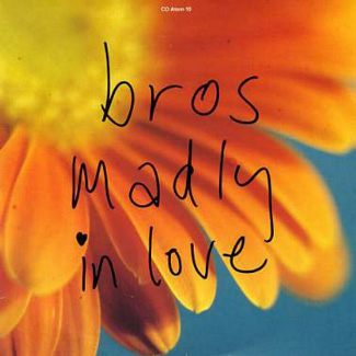 Madly In Love - Bros